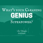 What's Your Cleaning Genius Superpower?